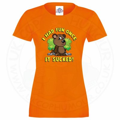 Ladies HAD FUN ONCE IT SUCKED T-Shirt - Orange, 18