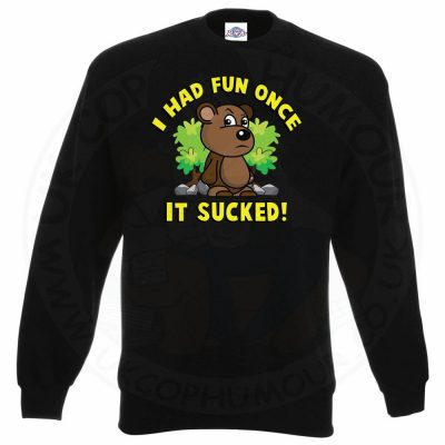 HAD FUN ONCE IT SUCKED Sweatshirt - Black, 3XL
