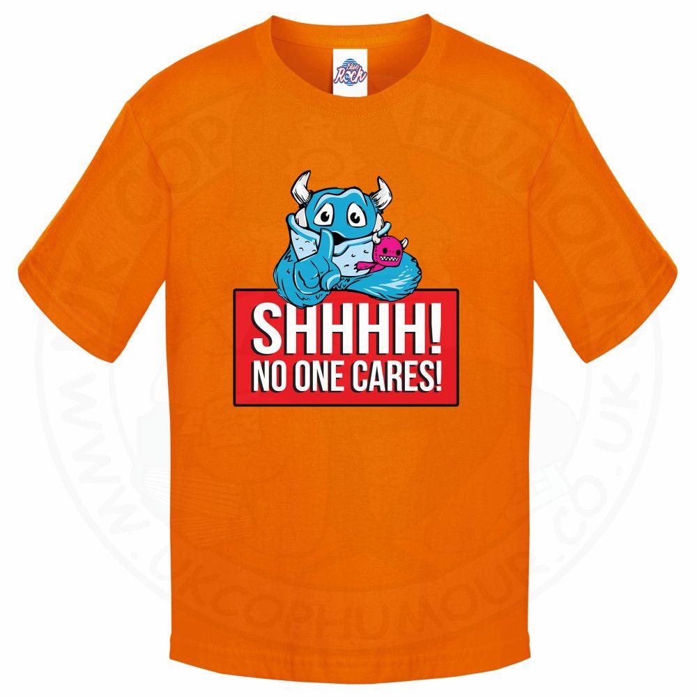 Kids SHHHH NO ONE CARES T-Shirt - Orange, 12-13 Years