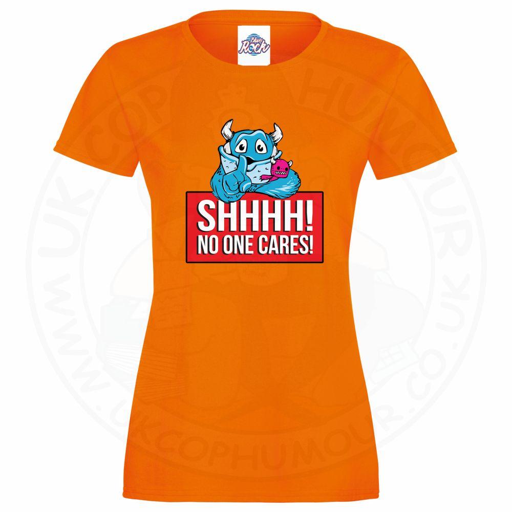 Ladies SHHHH NO ONE CARES T-Shirt - Orange, 18