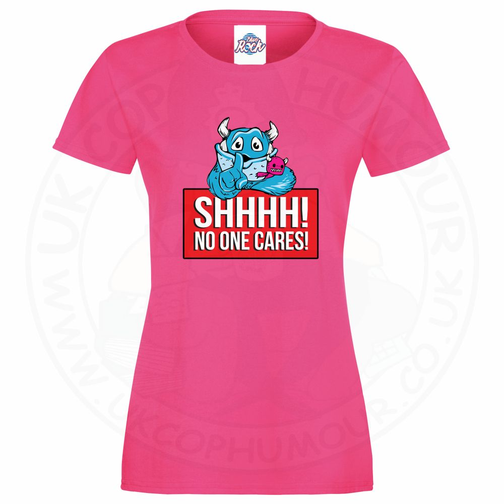 Ladies SHHHH NO ONE CARES T-Shirt - Pink, 18