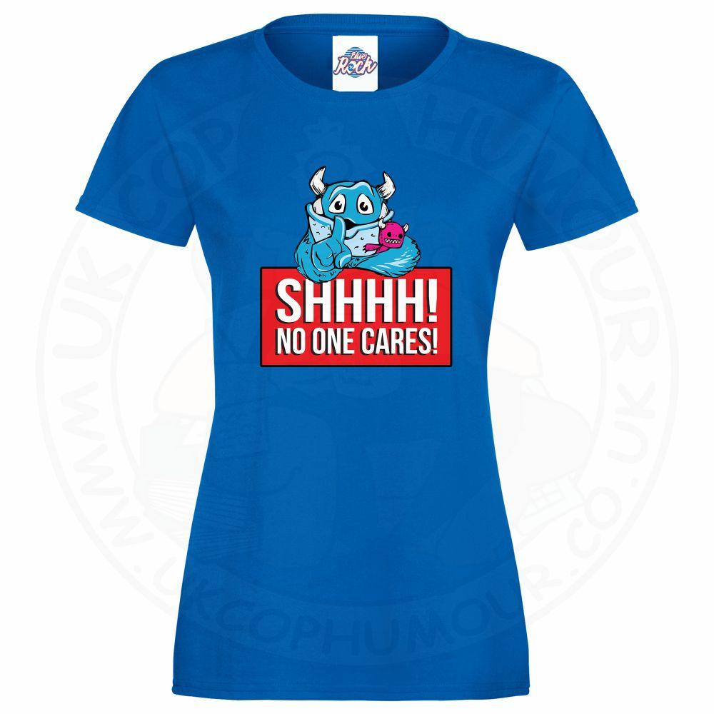 Ladies SHHHH NO ONE CARES T-Shirt - Royal Blue, 18