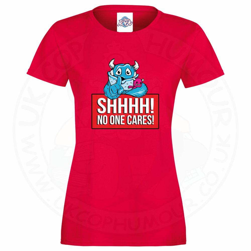 Ladies SHHHH NO ONE CARES T-Shirt - Red, 18