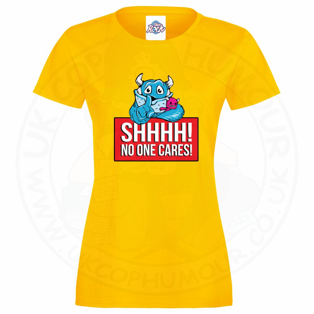 Ladies SHHHH NO ONE CARES T-Shirt - Yellow, 18