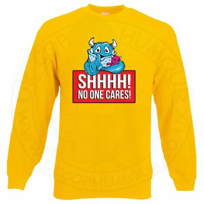 SHHHH NO ONE CARES Sweatshirt - Yellow, 2XL