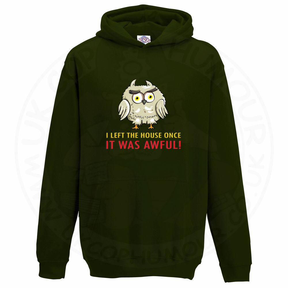 Kids I LEFT THE HOUSE ONCE Hoodie - Bottle Green, 12-13 Years