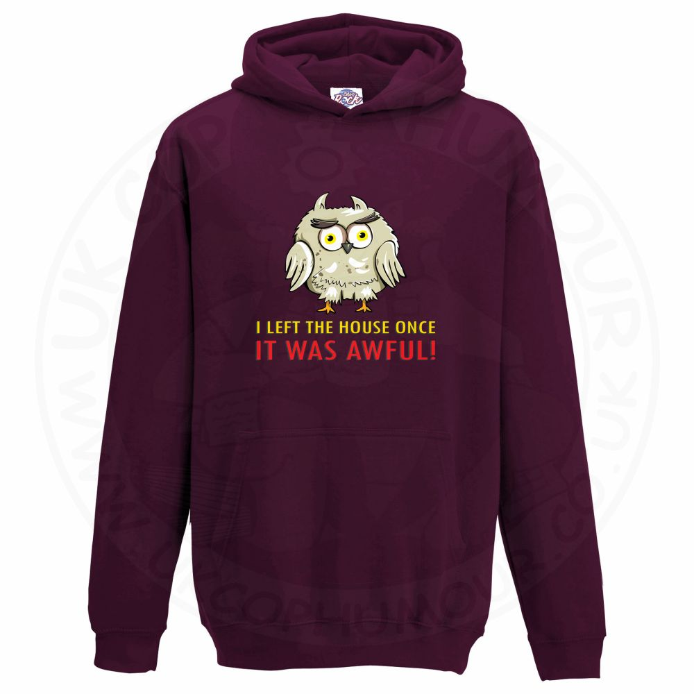 Kids I LEFT THE HOUSE ONCE Hoodie - Maroon, 12-13 Years