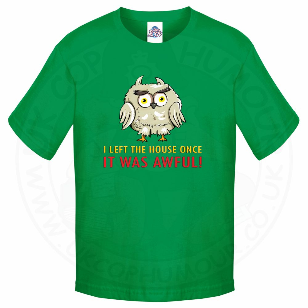 Kids I LEFT THE HOUSE ONCE T-Shirt - Kelly Green, 12-13 Years