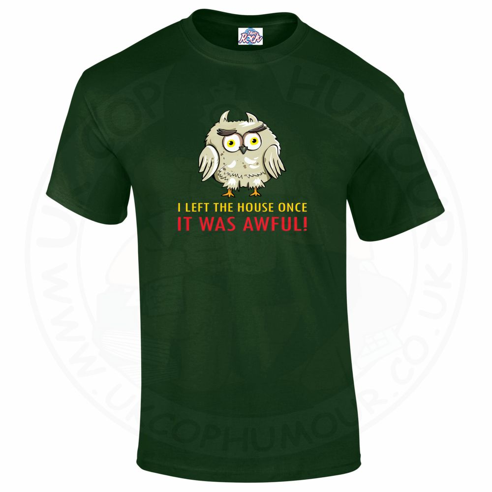 Mens I LEFT THE HOUSE ONCE T-Shirt - Forest Green, 2XL