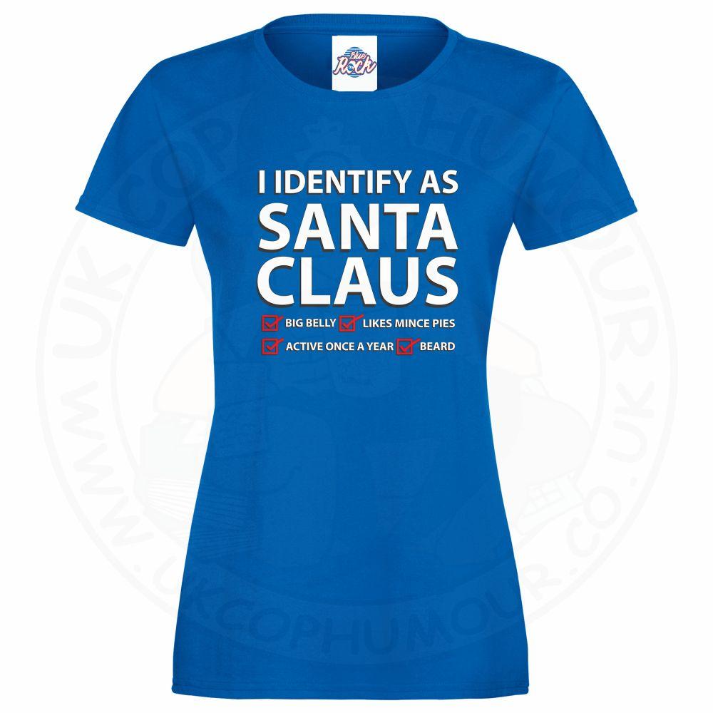 Ladies I IDENTIFY AS SANTA CLAUS T-Shirt - Royal Blue, 18