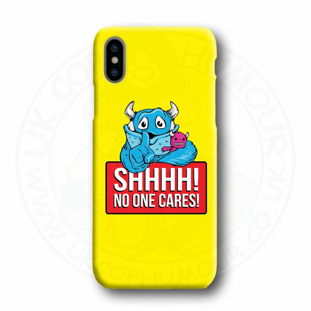 SHHHH NO ONE CARES Mobile Phone Case