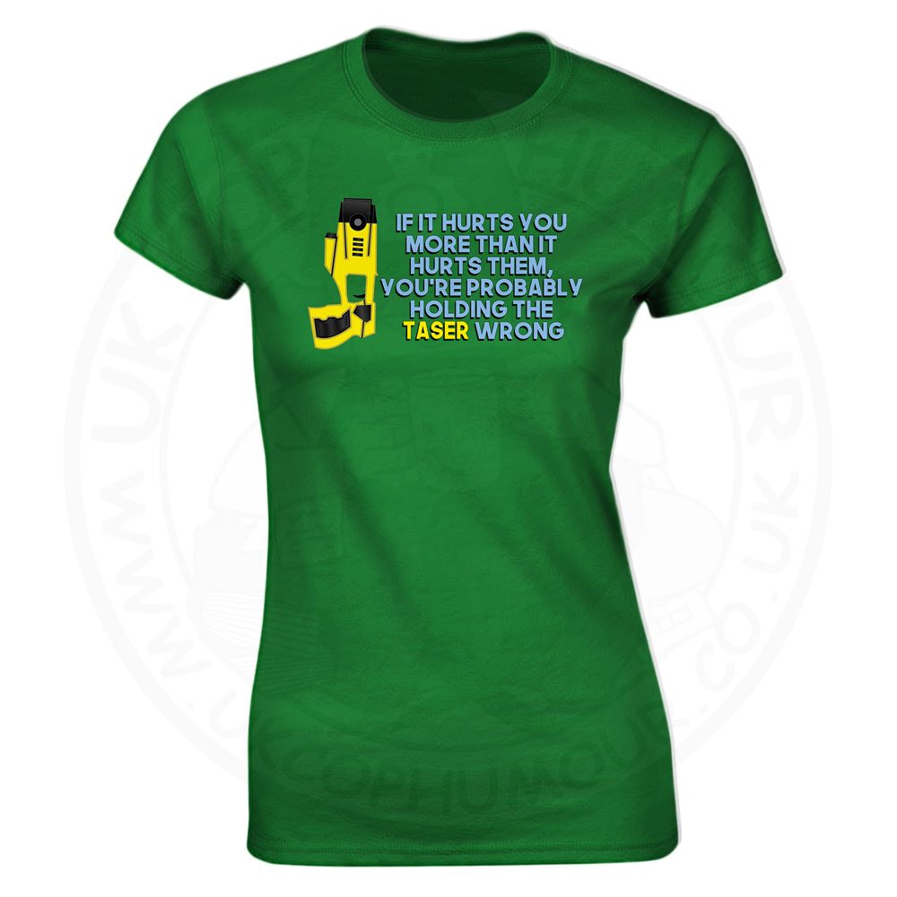 Ladies Holding the Taser Wrong T-Shirt - Kelly Green, 18