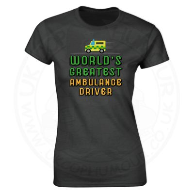 Ladies World Greatest Ambulance Driver T-Shirt - Black, 18