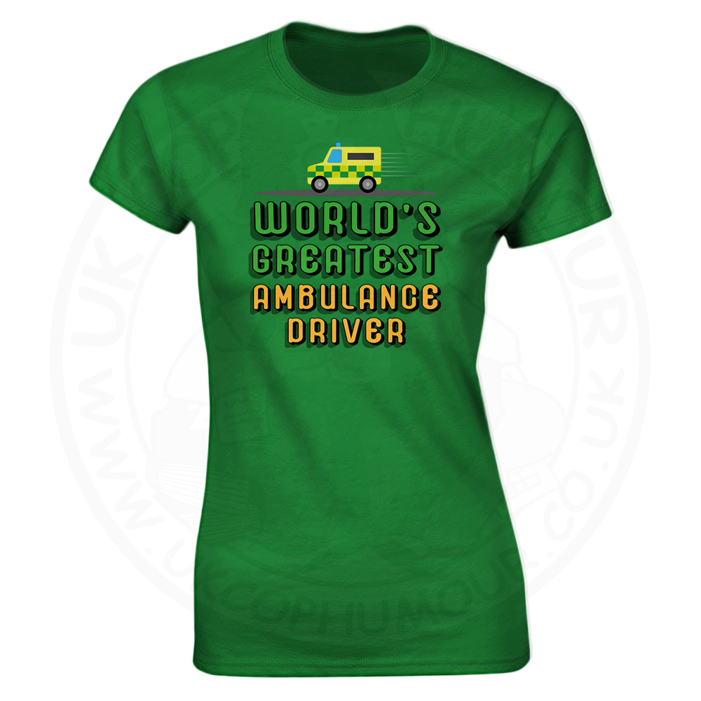 Ladies World Greatest Ambulance Driver T-Shirt - Kelly Green, 18