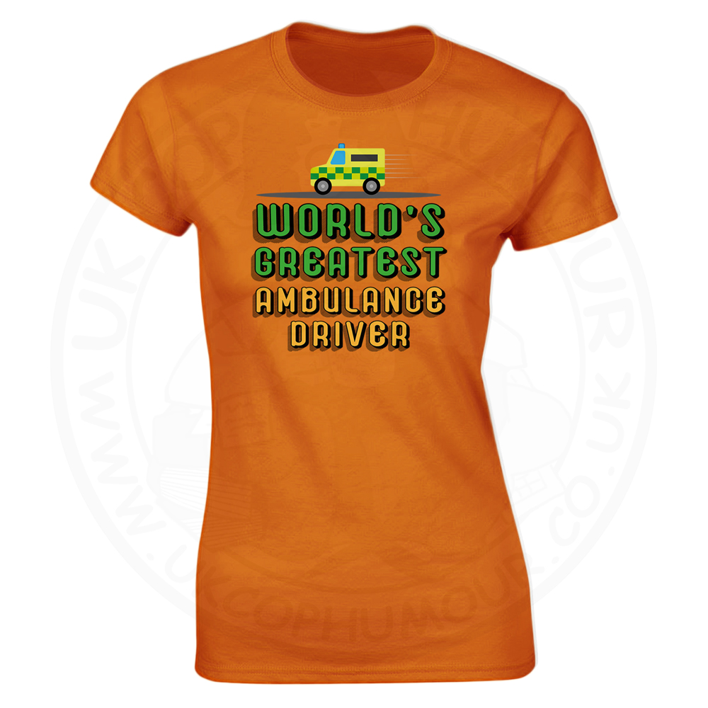Ladies World Greatest Ambulance Driver T-Shirt - Orange, 18