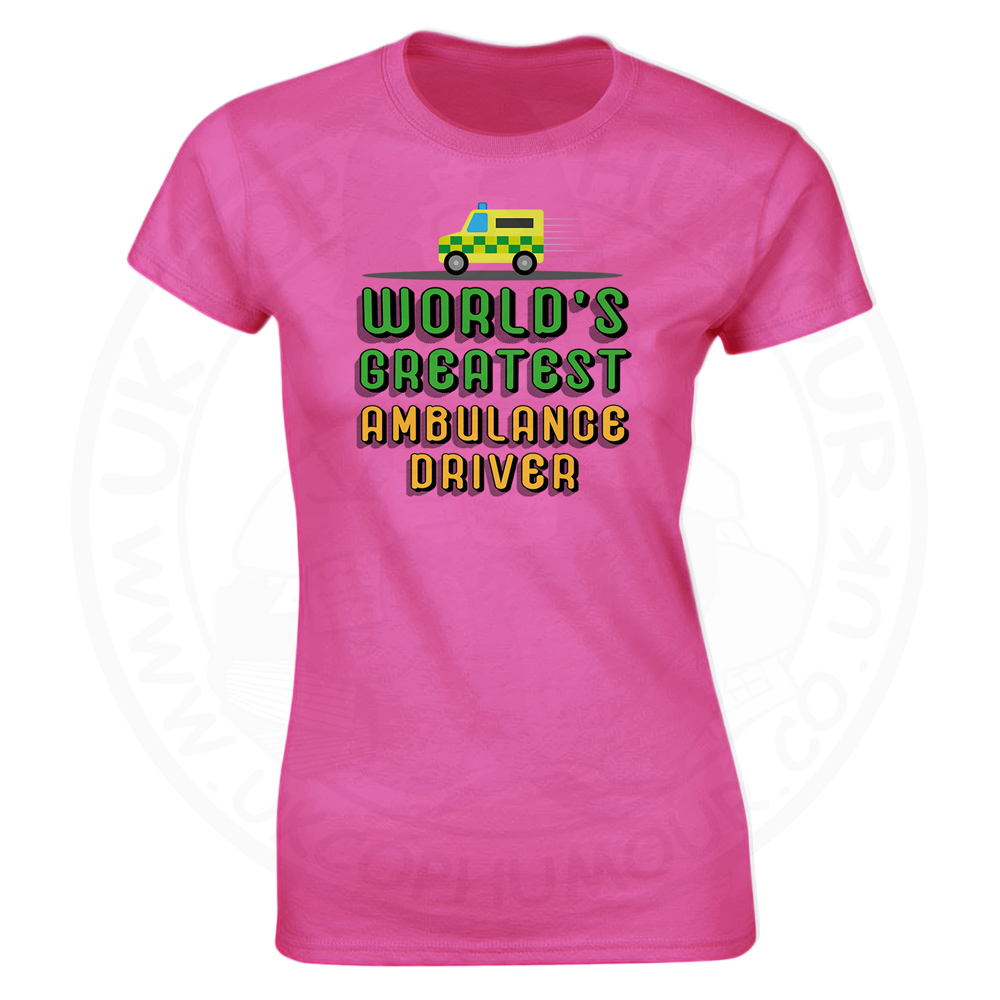 Ladies World Greatest Ambulance Driver T-Shirt - Pink, 18