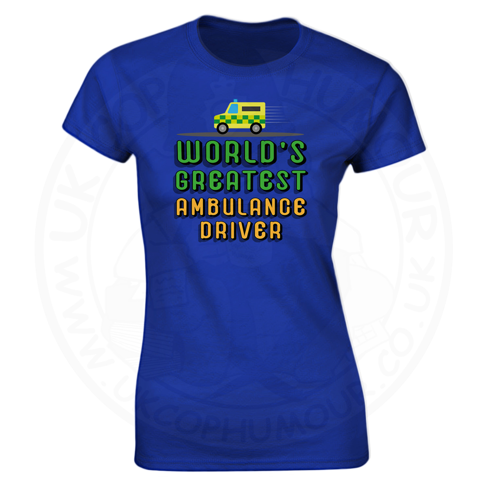 Ladies World Greatest Ambulance Driver T-Shirt - Royal Blue, 18
