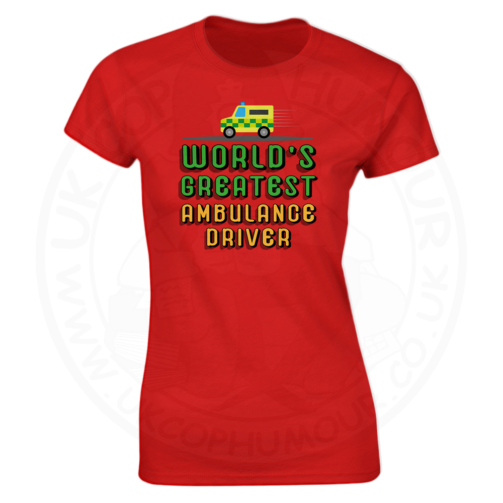 Ladies World Greatest Ambulance Driver T-Shirt - Red, 18
