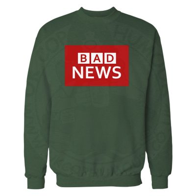 BAD NEWS Sweatshirt - Bottle Green, 2XL