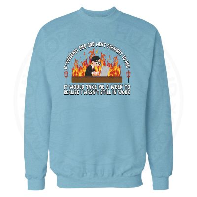 STRAIGHT TO HELL Sweatshirt - Sky Blue, L